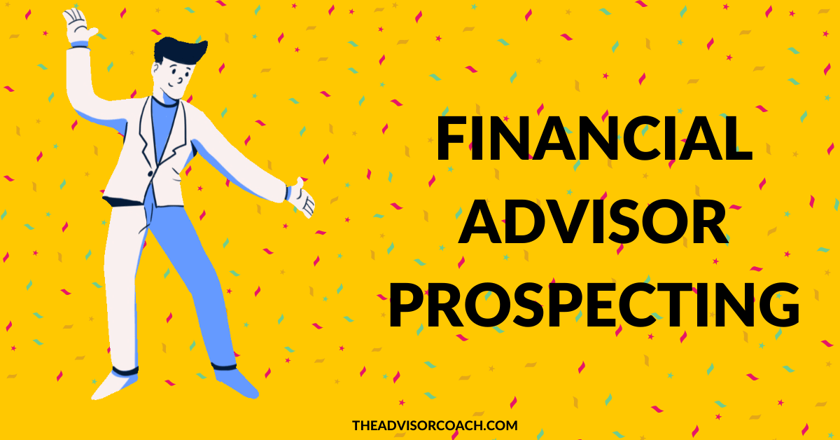 Financial advisor prospecting