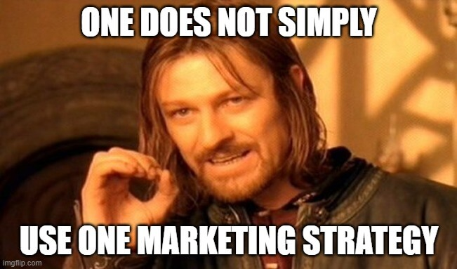 Multiple marketing strategies meme for first year financial advisors